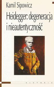Heidegger: degeneracja i nieautentyczność